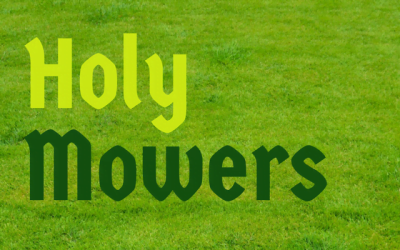 Holy Mowers